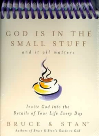 God Is in the Small Stuff: And It All Matters : Invite God into the Details of Your Life Every Day:...