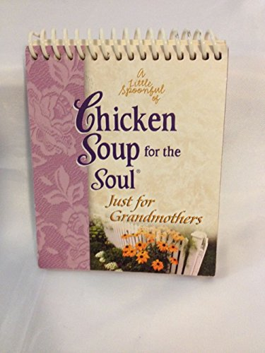 9781583758571: A Little Spoonful of Chicken Soup for the Soul: Just for Grandmothers