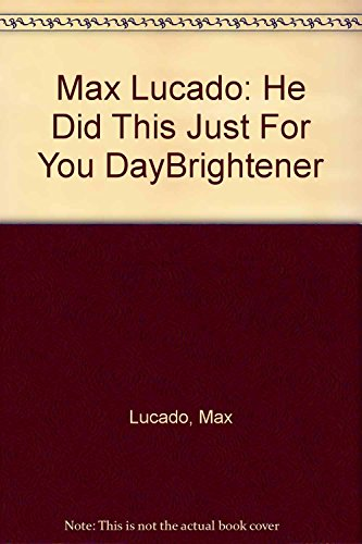 Max Lucado: He Did This Just For You DayBrightener (9781583758908) by Max Lucado; Hope Hafstedt