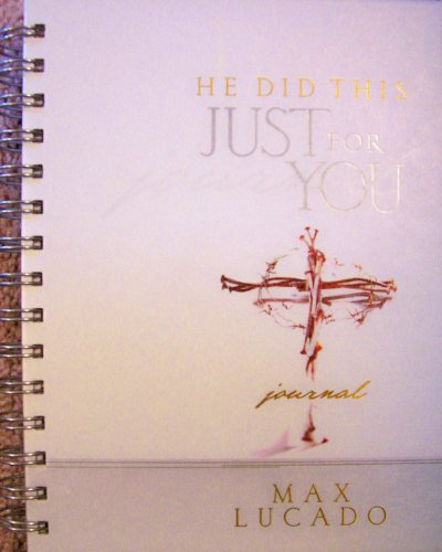 9781583758960: Max Lucado: He Did This Just For You Journal