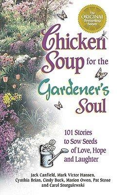 9781583759080: Chicken Soup for the Gardener's Soul Journal