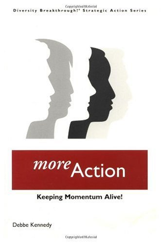 Diversity Breakthrough! Strategic Action Series: More Action: Debbe Kennedy; Illustrator-Sally