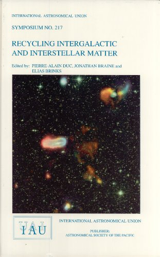 Recycling Intergalactic and Interstellar Matter: Proceedings of the 217th Symposium of the ...