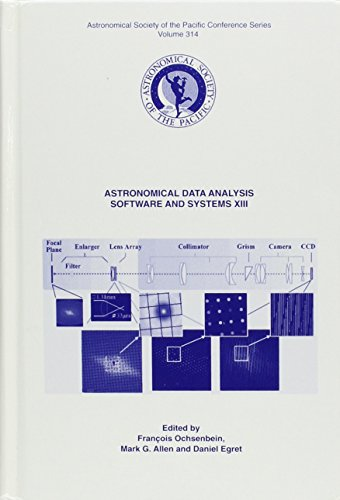 Astronomical Data Analysis Software and Systems (ADASS) XIII: Conference Held 12-15 October 2003 at...