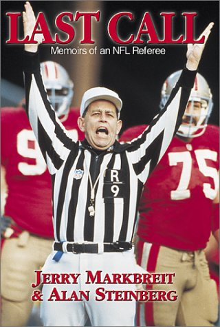 Last Call: Memoirs of an NFL Referee: Markbreit, Jerry; Steinberg, Alan
