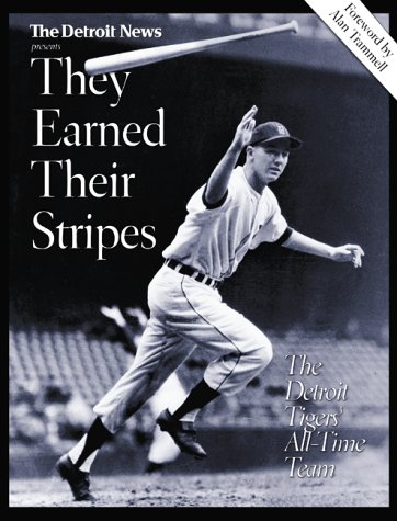 9781583820612: THEY EARNED THEIR STRIPES: The Detroit Tigers' All Time Team