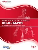 Advanced Anatomy and Physiology for ICD-10-CM/PCS, 2012: Contexo Media