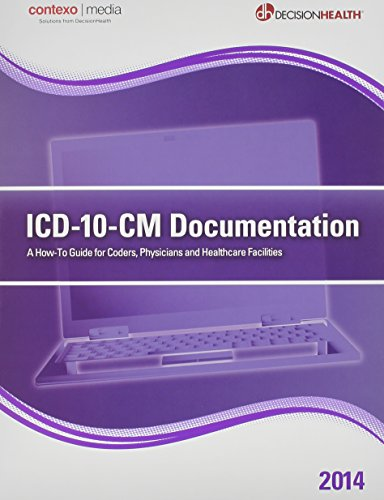 ICD-10-CM Documentation 2014: a How-To Guide for: Contexo Media