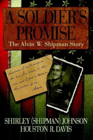 9781583850121: A Soldier's Promise: The Alvin W. Shipman Story