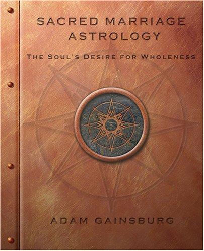 9781583850367: Sacred Marriage Astrology the Soul's Desire for Wholeness