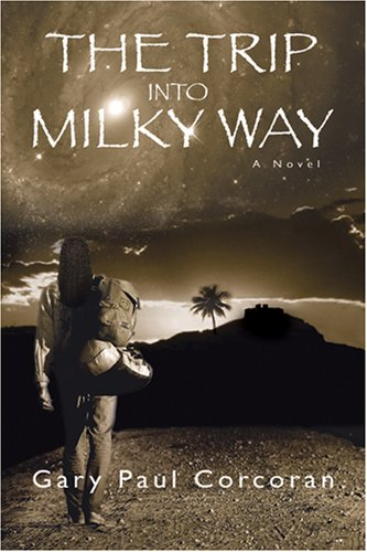 The Trip Into Milky Way: Gary Paul Corcoran