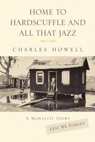 Home to Hardscuffle and All That Jazz: Howell, Charles