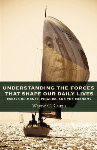 9781583852804: Understanding The Forces That Shape Our Daily Lives - Essays on money, finance, and the economy