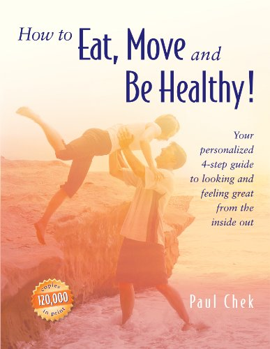 9781583870068: How to Eat, Move and Be Healthy!