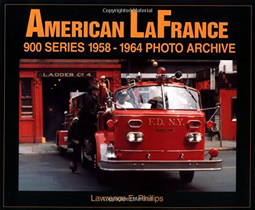 9781583880029: American LaFrance 900 Series 1958-1964 Photo Archive