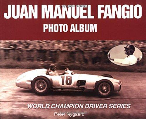 9781583880081: Juan Manuel Fangio Photo Album (World Champion Driver Series)