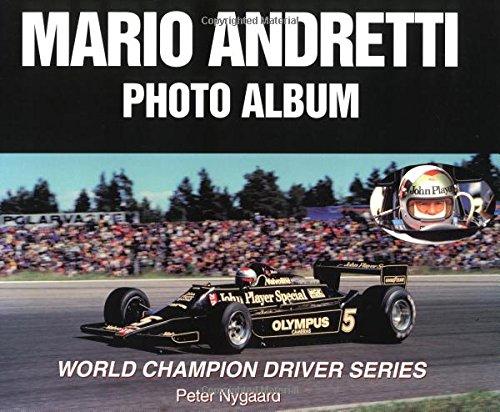 9781583880098: Mario Andretti Photo Album (World Champaion Driver Series)