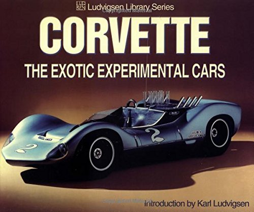 9781583880173: Corvette: The Exotic Experimental Cars (Ludvigsen Library Series)