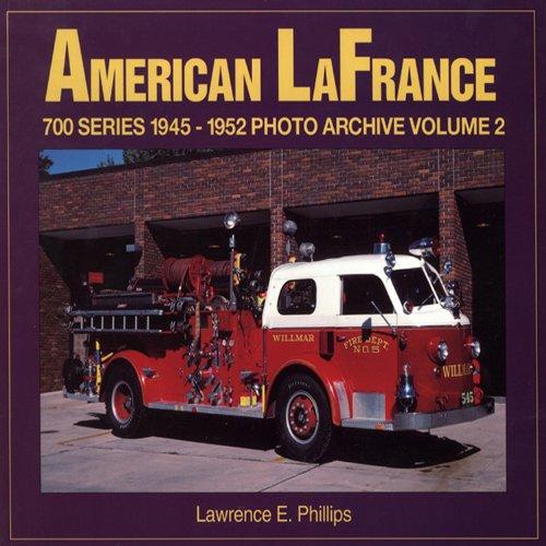 9781583880258: American LaFrance 700 Series 1945-1952: Photo Archive, Vol. 2
