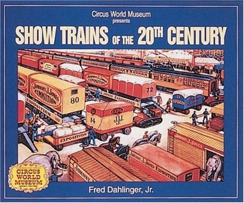 Show Trains of the 20th Century: Dahlinger, Fred
