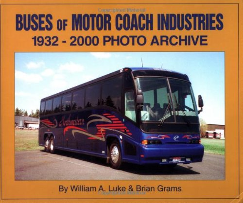 9781583880395: Buses of Motor Coach Industries: 1932-2000 Photo Archive