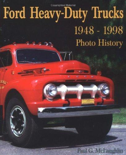 Ford Heavy-Duty Trucks 1948-1998 Photo History: Mclaughlin, Paul