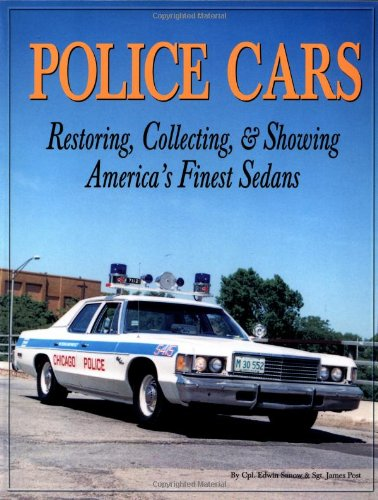 9781583880463: Police Cars: Restoring, Collecting and Showing America's Finest Sedans