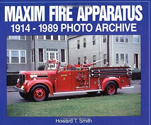 9781583880500: Maxim Fire Apparatus: 1914-1989 Photo Archive