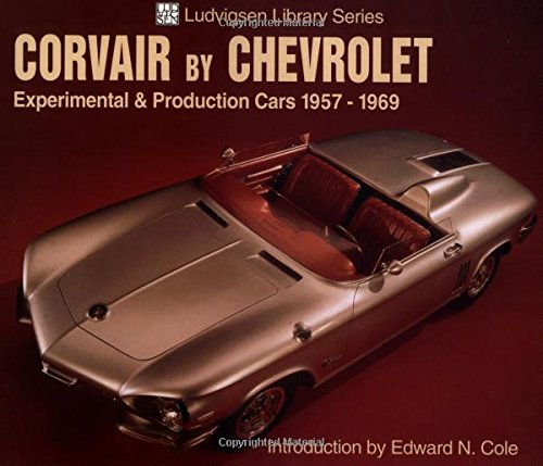 9781583880586: Corvair by Chevrolet: Experimental & Production Cars 1957-1969 (Ludvigsen Library)