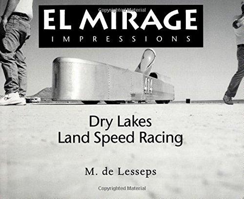 El Mirage Impressions: Dry Lakes Land Speed Racing: de Lesseps, M.