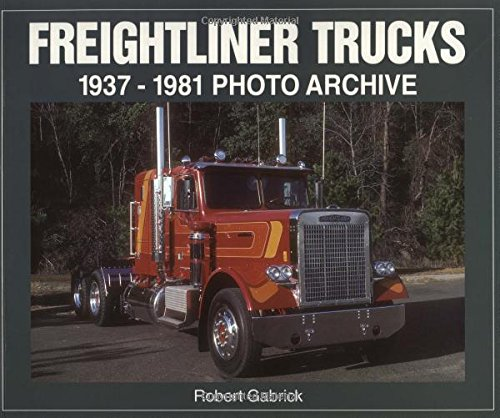 Freightliner Trucks 1937-1981 Photo Archive: Gabrick, Robert