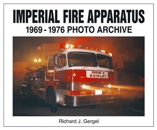 9781583880913: Imperial Fire Apparatus: 1969-1976 Photo Archive