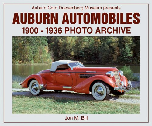 Auburn Automobiles: 1900-1936 Photo Archive (Photo Archive Series): Jon M. Bill