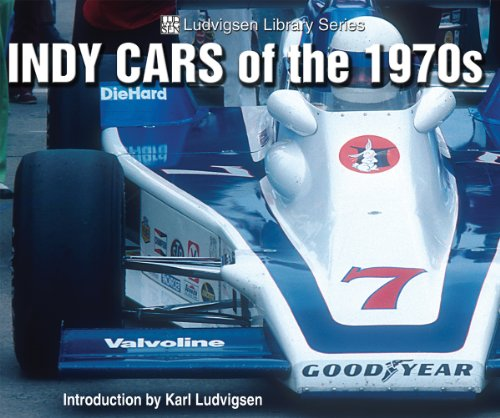 Indy Cars of the 1970s: Ludvigsen, Karl, Ludvigsen, Introduction by Karl