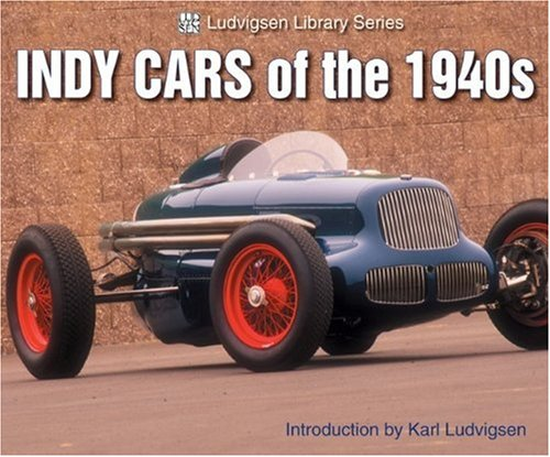 9781583881170: Indy Cars of the 1940s: Ludvisen Library Series (Ludvigsen Library)