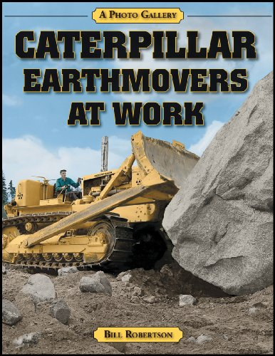 9781583881200: Caterpillar Earthmovers at Work (A Photo Gallery)