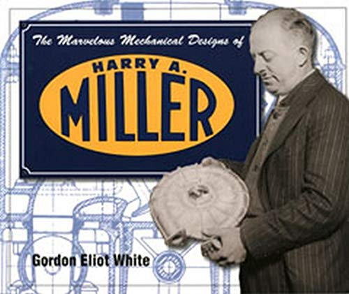 9781583881231: The Marvelous Mechanical Designs of Harry A. Miller