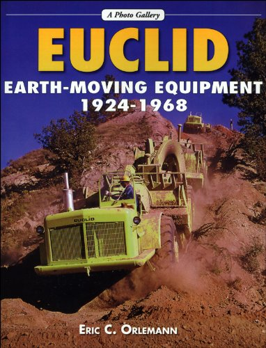 9781583881293: Euclid Earth-Moving Equipment, 1924-1968 (A Photo Gallery)