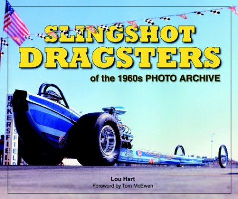 Slingshot Dragsters of the 1960s Photo Archive: Lou Hart