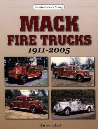 9781583881576: Mack Fire Trucks: 1911-2005 (An Illustrated History)