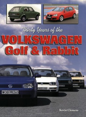 Thirty Years of the Volkswagen Golf & Rabbit (Paperback): Kevin Clemens