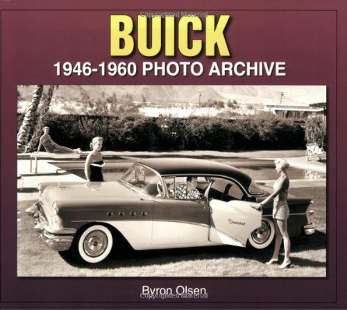 Buick: 1946-1960 Photo Archive: Byron Olsen