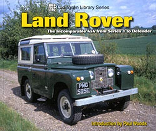 9781583881798: Land Rover: The Incomparable 4x4 from Series 1 to Defender (Ludvigsen Library Series)