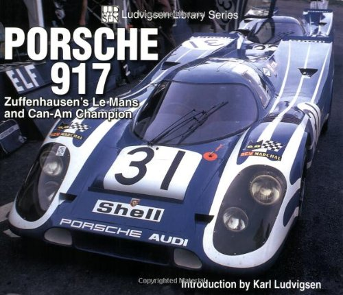 9781583881804: Porsche 917: Zuffenhausen's Le Mans and Can-Am Champion (Ludvigsen Library Series)