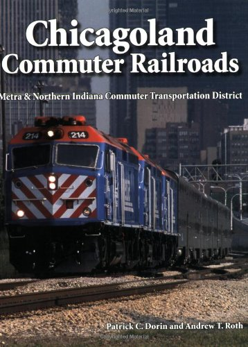 Chicagoland Commuter Railroads: Metra & Northern Indiana Commuter Transportation District: ...