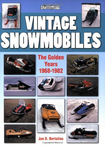 Vintage Snowmobiles: The Golden Years 1968-1982 (Paperback): Jon Bertolino