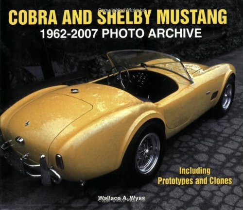 9781583881989: Cobra and Shelby Mustang 1962-2007 Photo Archive: Including Prototypes and Clones