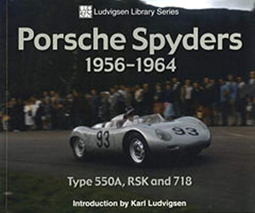 9781583882009: Porsche Spyders 1956-1964: Type 550a, Rsk and 718 (Ludvigsen Library)