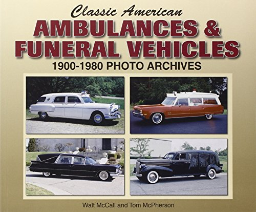 9781583882061: Classic American Ambulances & Funeral Vehicles: 1900-1980 Photo Archives