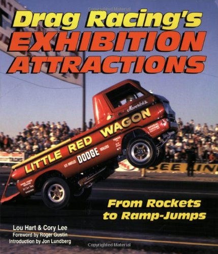 9781583882085: Drag Racing's Exhibition Attractions: From Rockets to Ramp-Jumps